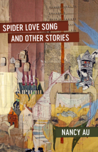 Cover of Spider Love Song and Other Stories by Nancy Au.